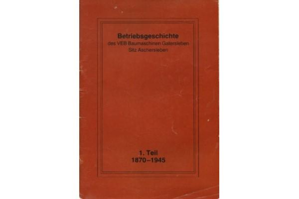 Read more about the article Betriebsgeschichte des VEB Baumaschinen Gatersleben, Sitz Aschersleben, Teil 1 (1870 – 1945)